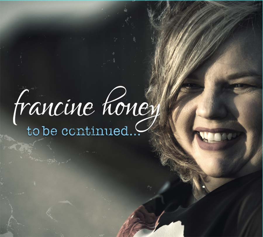 To Be Continued Cd cover for musician Francine Honey