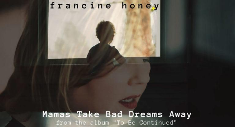 Mamas Take Bad Dreams Away Francine Honey Music Video Cover